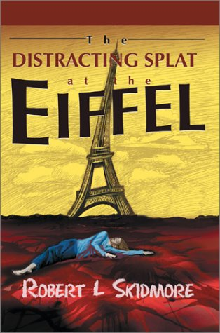 9780595656370: The Distracting Splat at the Eiffel (Richard Thatcher Mystery)