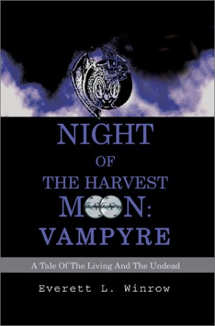 9780595656974: Night of the Harvest Moon: Vampyre:A Tale Of The Living And The Undead