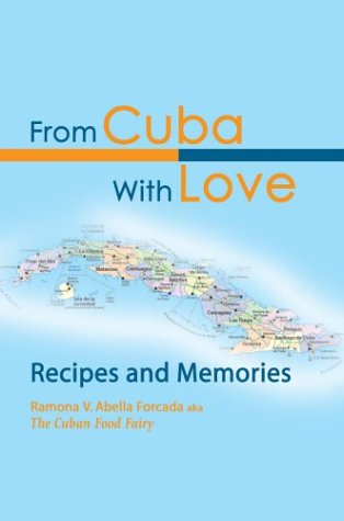 9780595656981: From Cuba With Love: Recipes and Memories