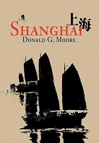 9780595657155: Shanghai