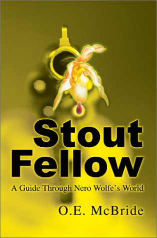 9780595657162: Stout Fellow: A Guide Through Nero Wolfe's World