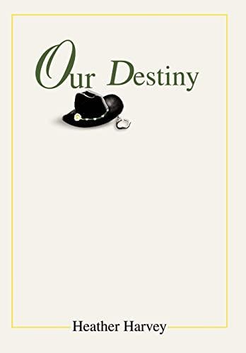 Our Destiny: Heather Harvey