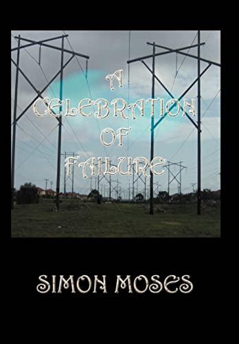 9780595657544: A Celebration of Failure