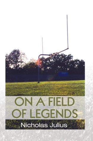 On a Field of Legends: Nicholas Julius