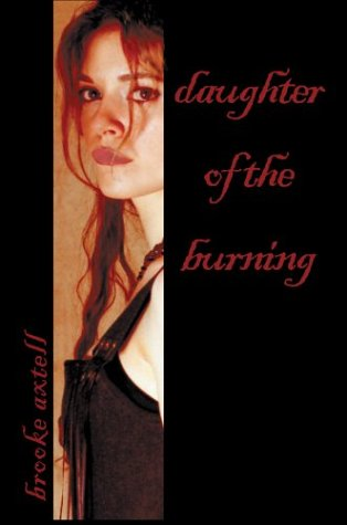 DAUGHTER OF THE BURNING: Axtell, Brooke