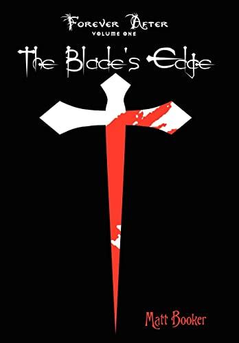 The Blade's Edge: Forever After: Volume One: Booker, Matt