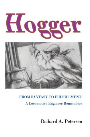 9780595659340: Hogger: From Fantasy To Fulfillment: A Locomotive Engineer Remembers