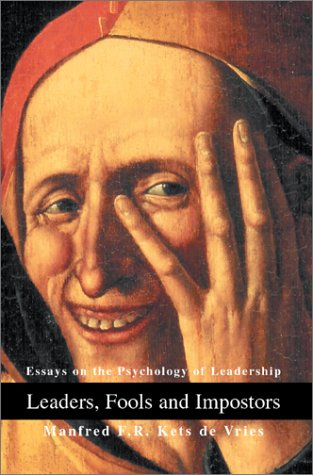 9780595659470: Leaders, Fools and Impostors: Essays on the Psychology of Leadership
