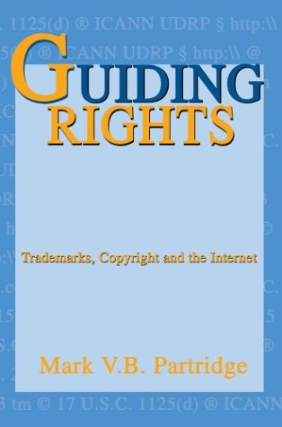 9780595659579: Guiding Rights: Trademarks, Copyright and the Internet