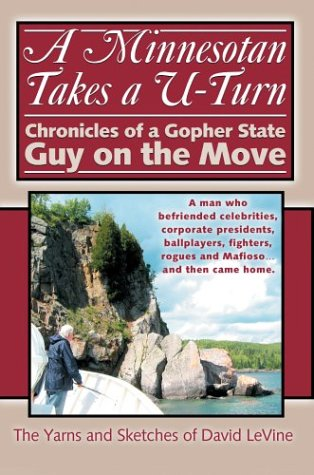 A Minnesotan Takes a U-Turn : Chronicles of a Gopher State Guy on the Move - A Man Who Befriended ...
