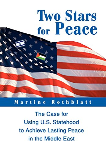 9780595659821: Two Stars for Peace: The Case for Using U.S. Statehood to Achieve Lasting Peace in the Middle East
