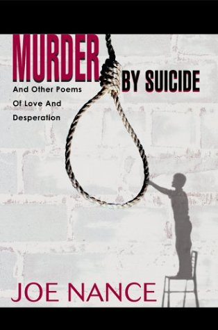9780595659838: Murder By Suicide: And Other Poems Of Love And Desperation