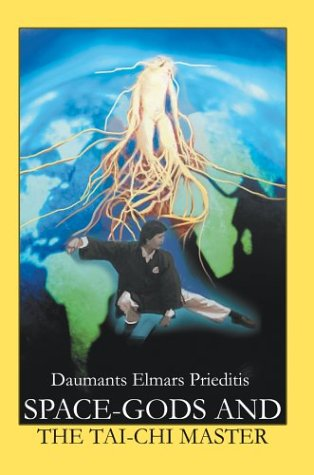 Space-Gods and the Tai-Chi master: Daumants Elmars Prieditis