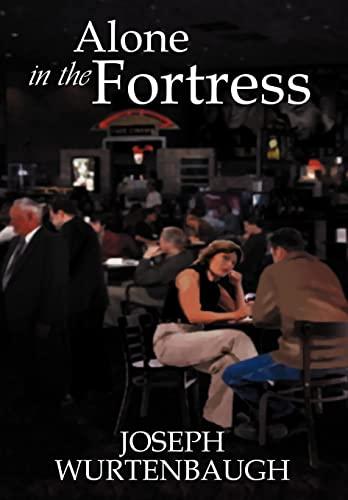 Alone in the Fortress: Joseph Wurtenbaugh