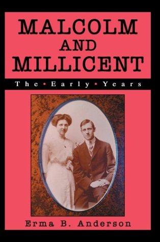 Malcolm and Millicent: The Early Years: Anderson, Erma B.