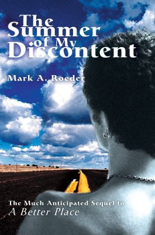 9780595660575: The Summer of My Discontent: A Better Place II