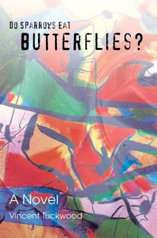 9780595660957: Do Sparrows Eat Butterflies?: A Novel