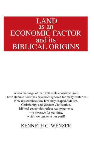 Land as an Economic Factor and Its Biblical Origins (0595661009) by Wenzer, Kenneth C.