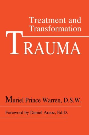 Trauma: Treatment and Transformation: Muriel Prince