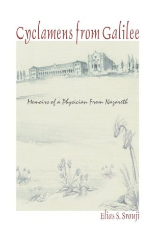 9780595661503: Cyclamens from Galilee: Memoirs of a Physician from Nazareth