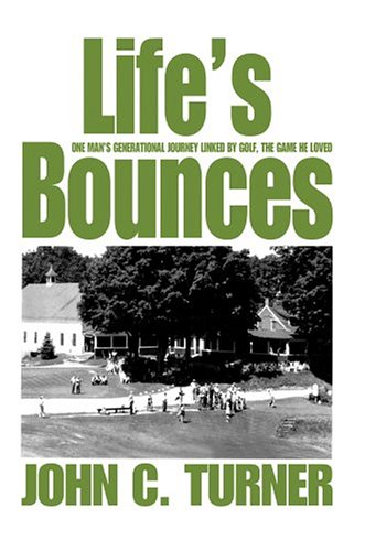 9780595662890: Life's Bounces: One Man's Generational Journey linked by golf, the game he loved