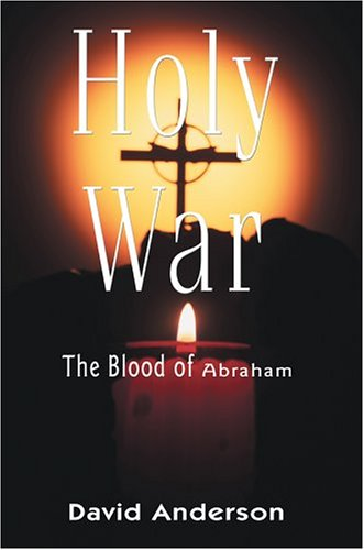 9780595663170: Holy War: The Blood of Abraham
