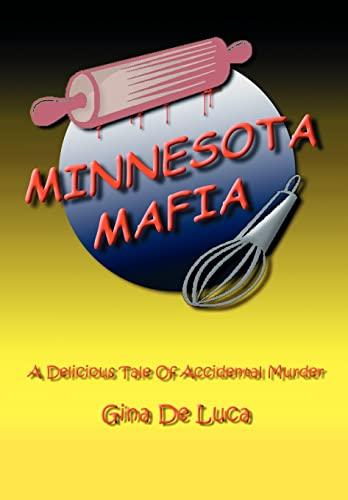 Minnesota Mafia: A Delicious Tale of Accidental Murder: Gina De Luca