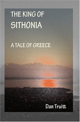 9780595664115: The King of Sithonia: A Tale of Greece
