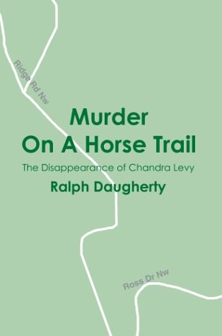 9780595664337: Murder On A Horse Trail: The Disappearance of Chandra Levy