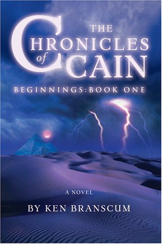 9780595664924: The Chronicles of Cain: Beginnings: Book One