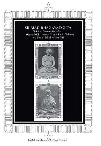 9780595665211: Srimad Bhagavad Gita: Spiritual Commentaries by Yogiraj Sri Sri Shyama Charan Lahiri Mahasay and Swami Sriyukteshvar Giri