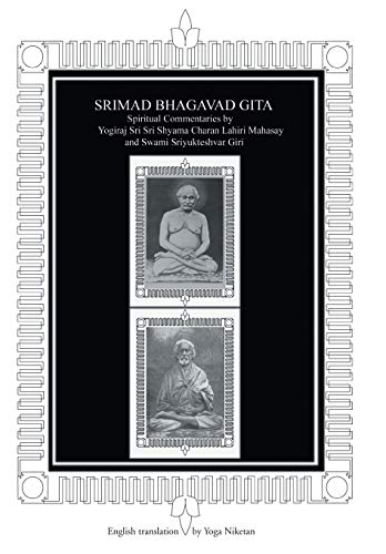 9780595665211: Srimad Bhagavad Gita: Spiritual Commentaries by Yogiraj Lahiri Mahasay and Swami Sriyukteshvar, English translation
