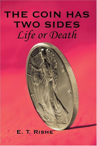 9780595665877: The Coin has Two Sides: Life or Death
