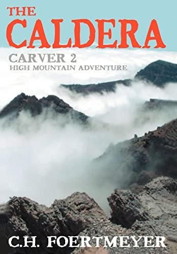 The Caldera: Carver 2: High Mountain Adventure: C. Foertmeyer