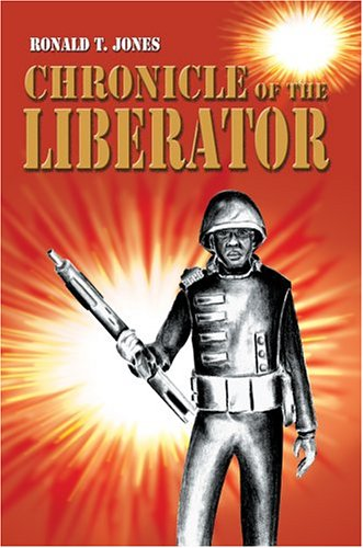 9780595666089: Chronicle of the Liberator