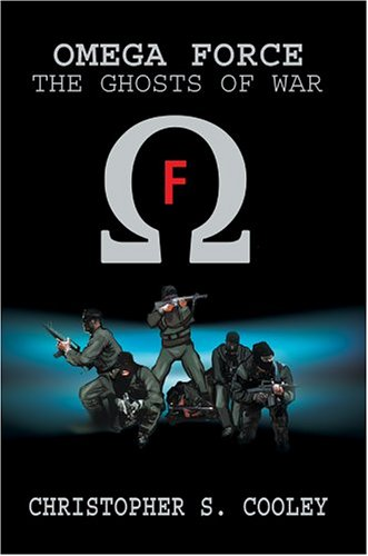 9780595666157: Omega Force: The Ghosts of War