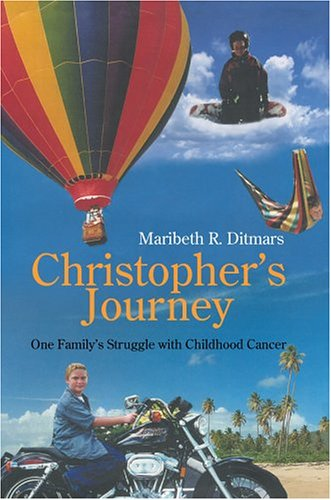 9780595666256: Christopher's Journey: One Family's Struggle with Childhood Cancer