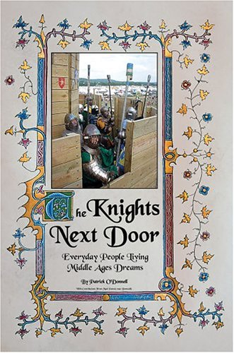 9780595666331: The Knights Next Door: Everyday People Living Middle Ages Dreams
