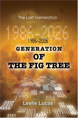 9780595666423: 1986-2026 Generation of the Fig Tree: The Last Generation