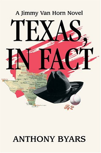 Texas, in Fact: A Jimmy Van Horn Novel: Anthony Byars