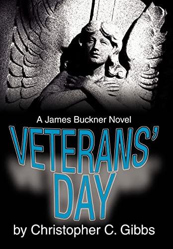 Veterans Day: A James Buckner Novel: Christopher Gibbs