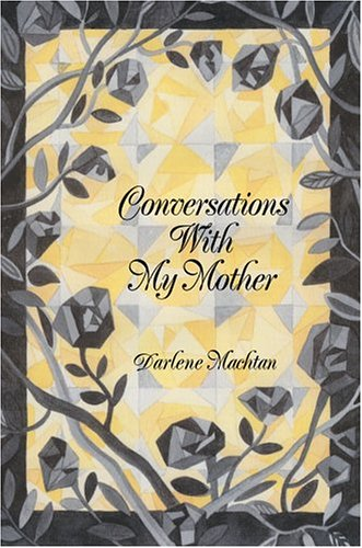 9780595667406: Conversations With My Mother