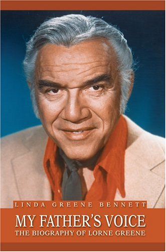 9780595668168: My Father's Voice: The Biography of Lorne Greene
