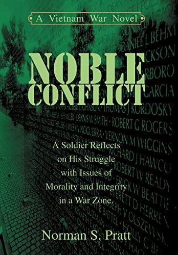 9780595668250: Noble Conflict: A Vietnam War Novel