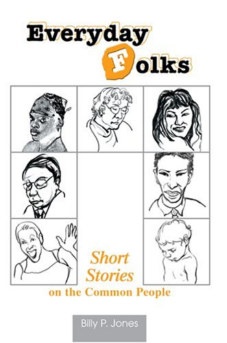 9780595668809: Everyday Folks: Short Stories on the Common People
