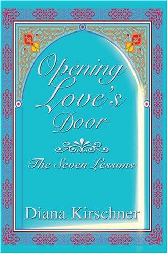 9780595668885: Opening Love's Door: The Seven Lessons