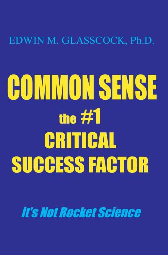 9780595669103: Common Sense: the #1 Critical Success Factor