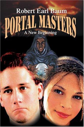 Portal Masters: A New Beginning: Robert Baum
