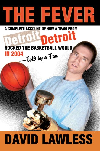 The Fever: A Complete Account of How a Team from Detroit Rocked the Basketball World in 2004--Told ...