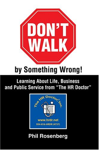 "Don't Walk by Something Wrong!: Learning About Life, Business and Public Service from ""..."